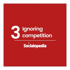 Social media brand problem 3 - Ignoring competition